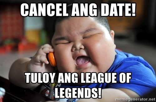 Fat Asian Kid - cancel ang date! Tuloy ang league of legends!
