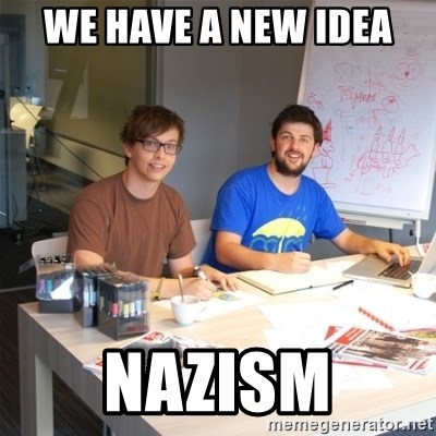 Naive Junior Creatives - we have a new idea nazism