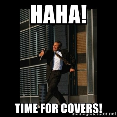 HaHa! Time for X ! - HAHA! TIME FOR COVERS!