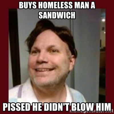 Free Speech Whatley - Buys homeless man a sandwich pissed he didn't blow him