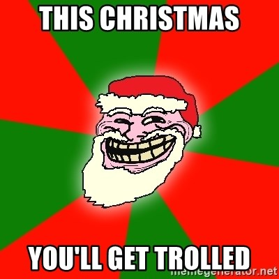Santa Claus Troll Face - THIS CHRISTMAS  YOU'LL GET TROLLED