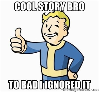 Cool Story Bro - COOL STORY BRO TO BAD I IGNORED IT