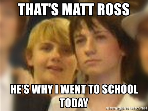 Thoughtful Child - That's Matt Ross  He's why I went to school today