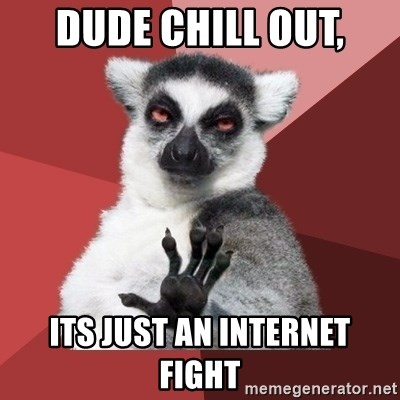 Chill Out Lemur - dude chill out, its just an internet fight