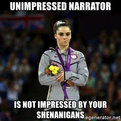 Unimpressed McKayla Maroney - Unimpressed narrator is not impressed by your shenanigans