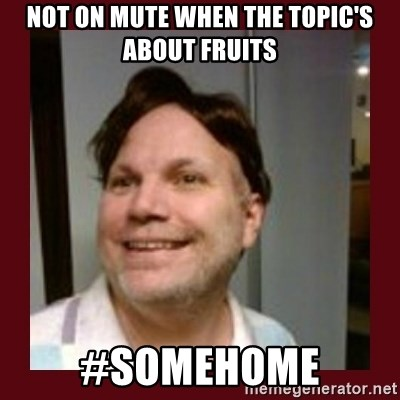 Free Speech Whatley - Not on mute when The topic's about fruits #somehome