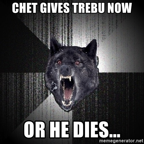 Insanity Wolf - Chet gives trebu now Or he dies...