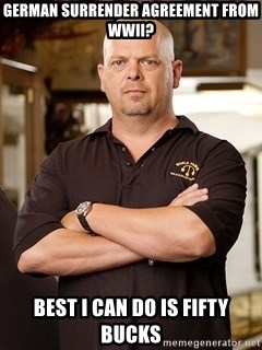 Rick Harrison - German Surrender Agreement from WWII? BEST I CAN DO IS FIFTY BUCKS