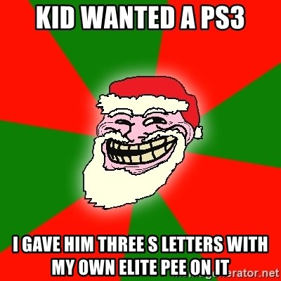 Santa Claus Troll Face - kid wanted a ps3 i gave him three s letters with my own elite pee on it