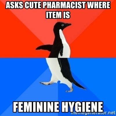 Socially Awesome Awkward Penguin - ASKS CUTE PHARMACIST WHERE ITEM IS FEMININE HYGIENE