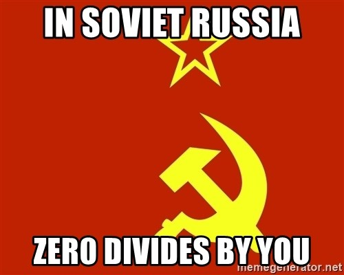 In Soviet Russia - in soviet russia zer0 divides by you