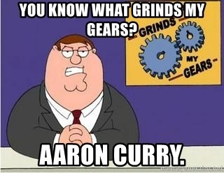 Grinds My Gears Peter Griffin - You know what grinds my gears?  Aaron Curry.