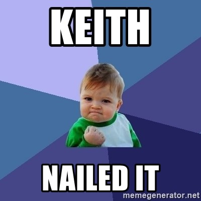 Success Kid - keith  nailed it