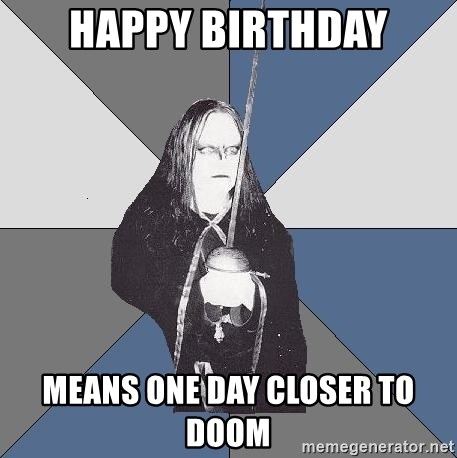 Black Metal Sword Kid - Happy Birthday Means one day closer to DOOM