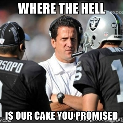 Knapped  - WHERE THE HELL IS OUR CAKE YOU PROMISED