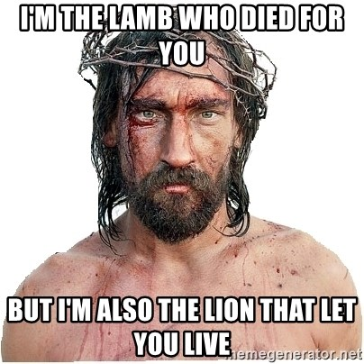 Masturbation Jesus - I'm the lamb who died for you But I'm also the lion that let you live