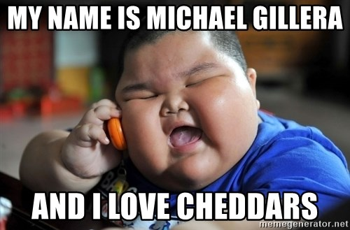 Fat Asian Kid - My Name is Michael Gillera and i Love Cheddars