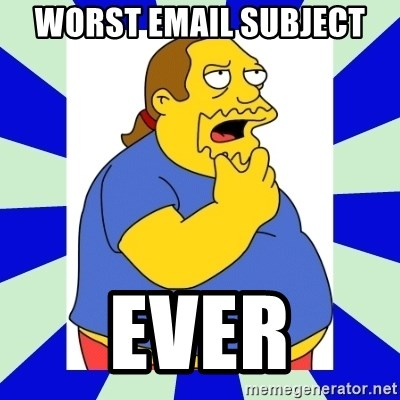 Comic book guy simpsons - WORST EMAIL SUBJECT EVER