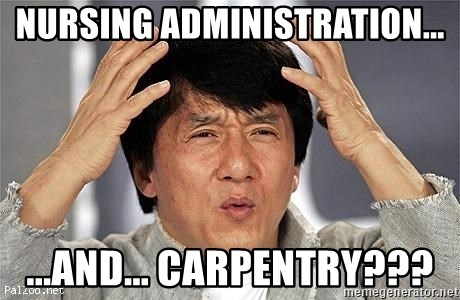 Confused Jackie Chan - nursing administration... ...and... carpentry???