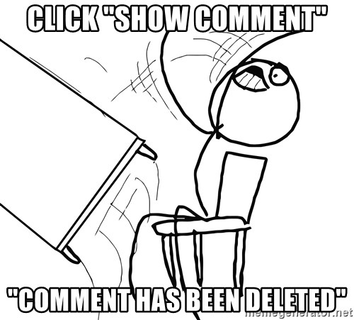 """Desk Flip Rage Guy - click """"show comment"""" """"comment has been deleted"""""""