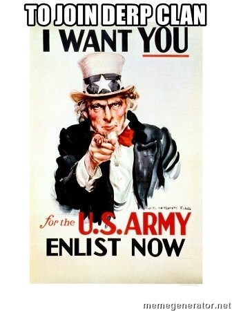 I Want You - TO JOIN DERP CLAN