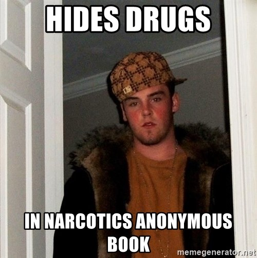 Scumbag Steve - Hides drugs in narcotics anonymous book