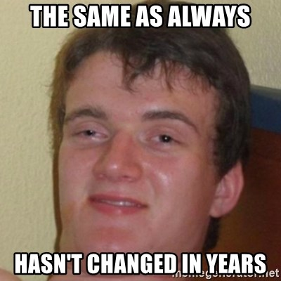 10guy - The same as always hasn't changed in years