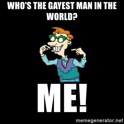 Drew Pickles: The Gayest Man In The World - Who's the gayest man in the world? me!