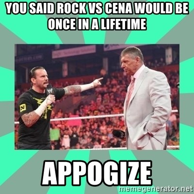 CM Punk Apologize! - You said rock vs cena would be once iN a lifetime AppOgize