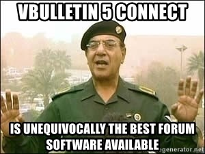 Baghdad Bob - vBulletin 5 Connect is unequivocally the best forum software available