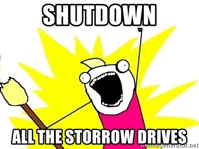X ALL THE THINGS - shutdown all the storrow drives