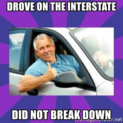 Perfect Driver - Drove on the interstate Did not break down