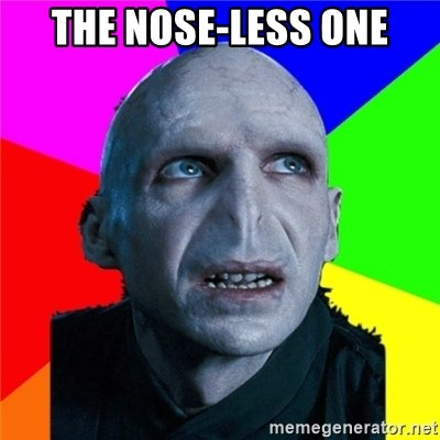 Poor Planning Voldemort - The nose-less one
