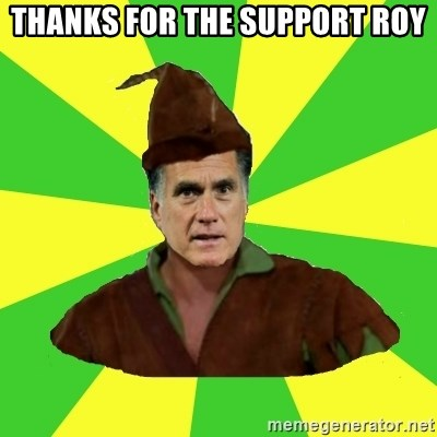 RomneyHood - Thanks for the support ROY