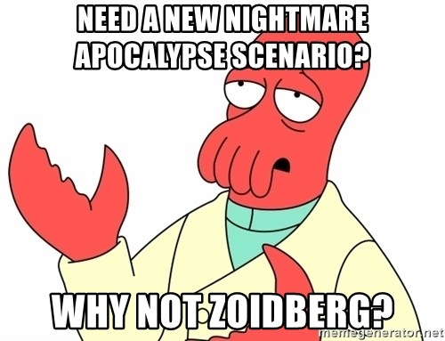 Why not zoidberg? - Need a new nightmare        apocalypse scenario? Why not zoidberG?