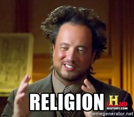 Ancient Aliens -  religion