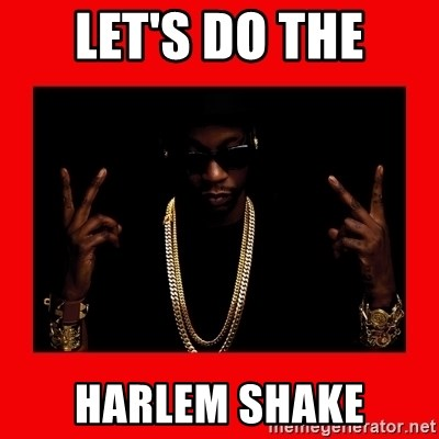 2 chainz valentine - LET'S DO THE HARLEM SHAKE