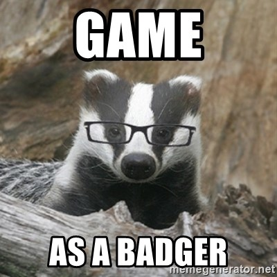 Nerdy Badger - Game As a badger