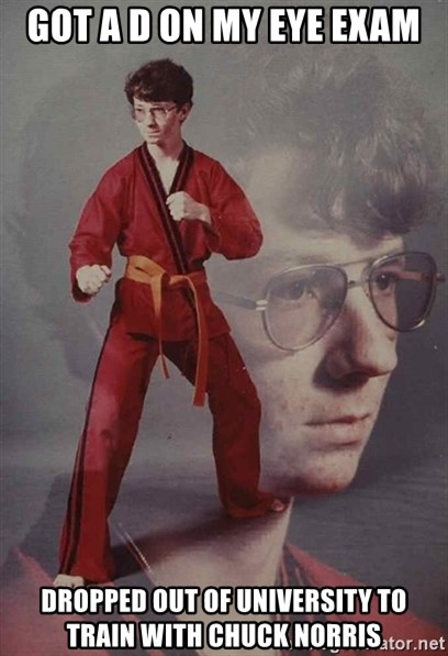 PTSD Karate Kyle - got a d on my eye exam dropped out of university to train with chuck norris