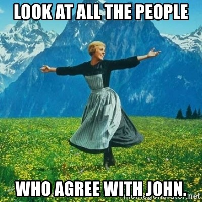 Julie Andrews looking for a fuck to give - look at all the people who agree with john.
