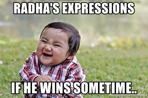 evil asian plotting baby - Radha's Expressions if he wins sometime..