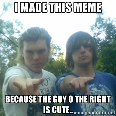 god of punk rock - I MADE THIS MEME BECAUSE THE GUY O THE RIGHT IS CUTE..