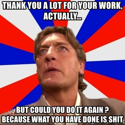 Regal Remembers - Thank you a lot for your work, actually... but could you do it again ? because what you have done is shit