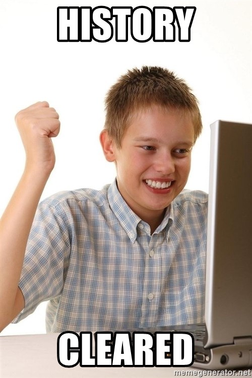 First Day on the internet kid - HISTORY CLEARED