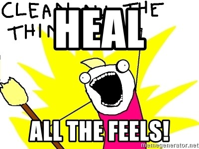 clean all the things - Heal All the feels!