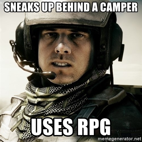 battlefield3butthurt - sneaks up behind a camper uses rpg