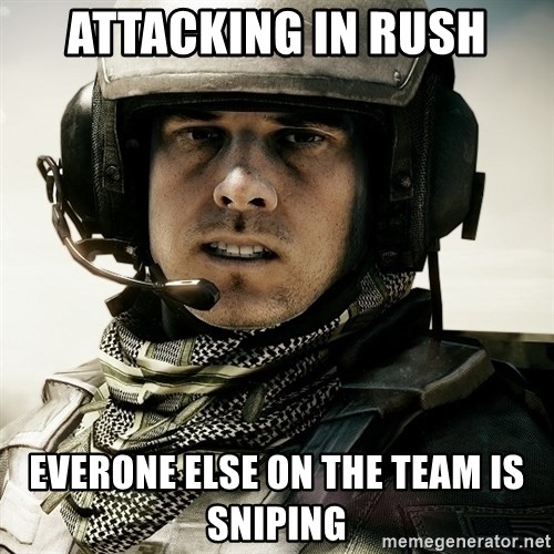 battlefield3butthurt - attacking in rush everone else on the team is sniping