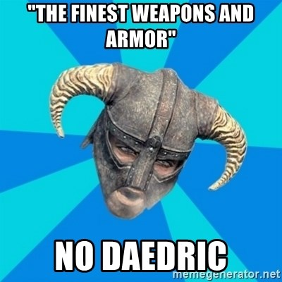 """skyrim stan - """"the finest weapons and armor"""" no daedric"""