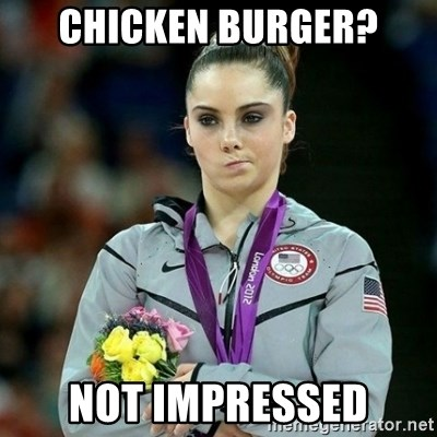 McKayla Maroney Not Impressed - chicken burger? not impressed