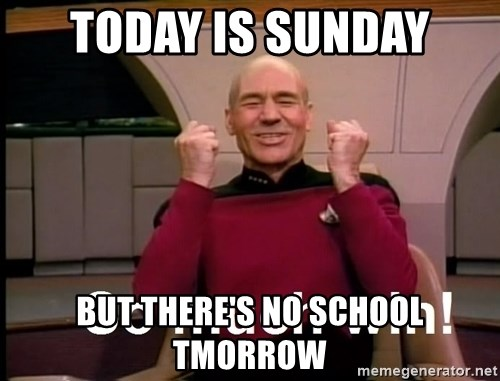So Much Win - today is sunday but there's no school tmorrow